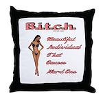 B.i.t.c.h. Throw Pillow