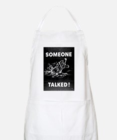 Someone Talked! BBQ Apron