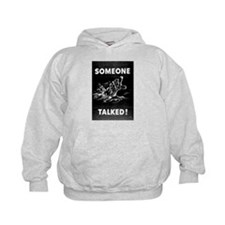 Someone Talked! Hoodie