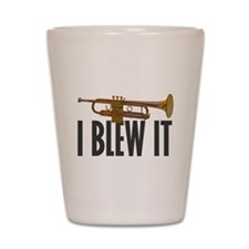 I Blew It Trumpet Shot Glass