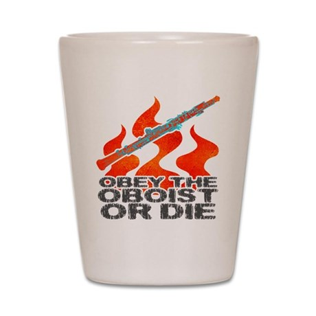 Obey the Oboist or Die Shot Glass