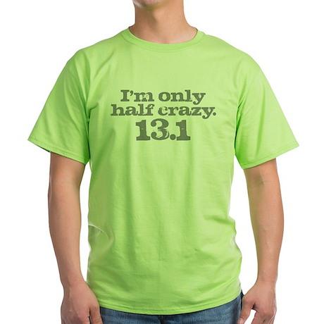 Half Marathon Half Crazy Gray Green T-Shirt
