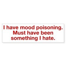 Mood Poisoning Bumper Bumper Sticker