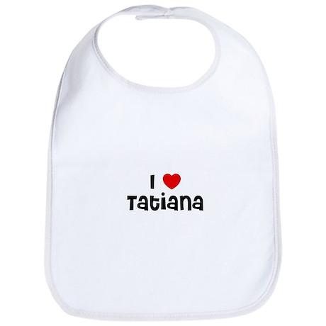 I * Tatiana Bib
