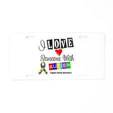 I Love Someone Autism Aluminum License Plate
