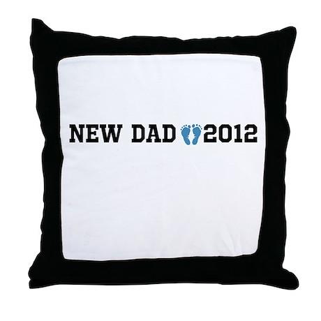 New Dad 2012 Throw Pillow