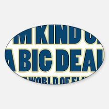 I'm a Big Deal Sticker (Oval)