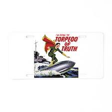 $19.99 Torpedo of Truth Aluminum License Plate