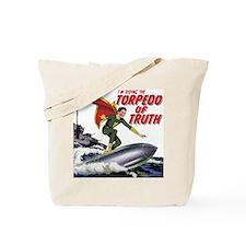 $19.99 Torpedo of Truth Tote Bag
