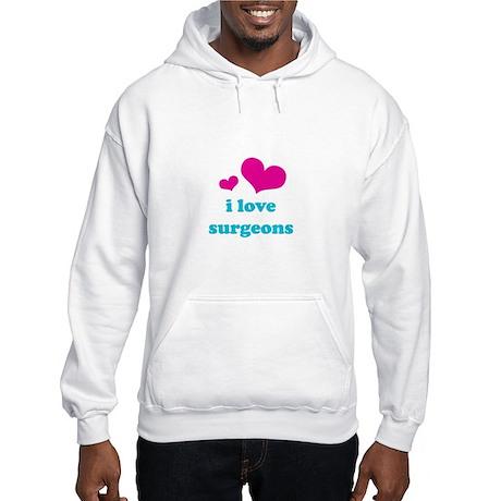I Love Surgeons Hooded Sweatshirt