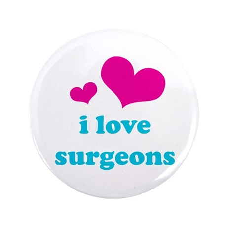 """I Love Surgeons 3.5"""" Button (100 pack)"""
