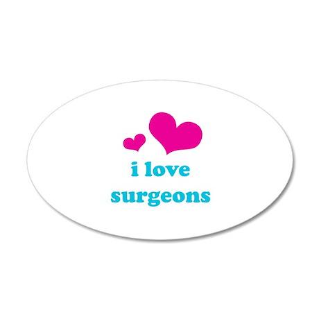 I Love Surgeons 22x14 Oval Wall Peel