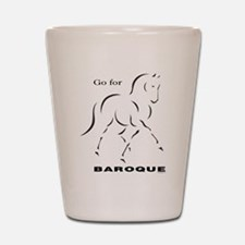 Go for Baroque Shot Glass