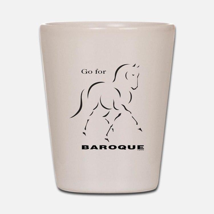 Go for Baroque Shot Glass