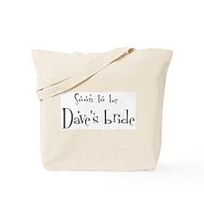 Soon Dave's Bride Tote Bag