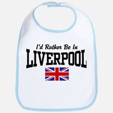 I'd Rather Be In Liverpool Bib