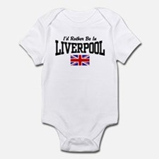 I'd Rather Be In Liverpool Infant Bodysuit