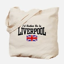 I'd Rather Be In Liverpool Tote Bag