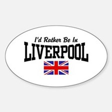 I'd Rather Be In Liverpool Sticker (Oval)