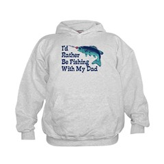 I'd Rather Be Fishing With My Dad Hoodie