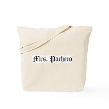 Mrs. Pacheco Tote Bag