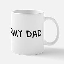 I Love My Army Dad Mug