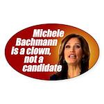 Michele Bachmann is a clown bumper sticker