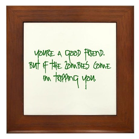 Good friend zombies funny Framed Tile