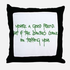 Good friend zombies funny Throw Pillow