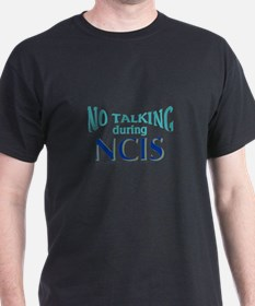 No Talking During NCIS T-Shirt