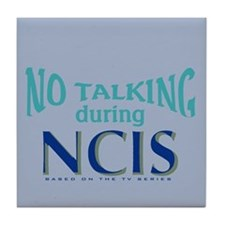 No Talking During NCIS Tile Coaster
