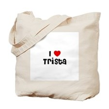 I * Trista Tote Bag