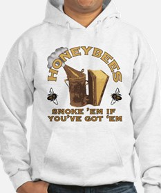 Honeybees Smoke 'em if you've got 'em Hoodie