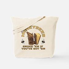 Honeybees Smoke 'em if you've got 'em Tote Bag