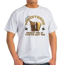 Honeybees Smoke 'em if you've got 'em T-Shirt