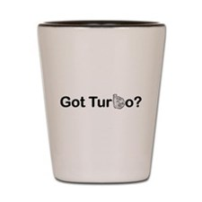 Got Turbo? Shot Glass