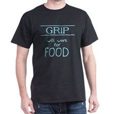 Grip Will Work for Food Black T-Shirt