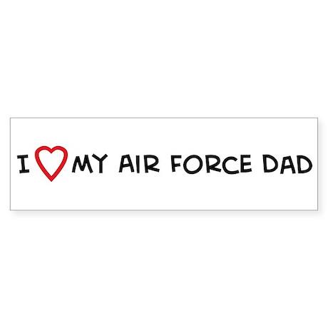 I Love My Air Force Dad Bumper Sticker