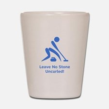 Leave No Stone Uncurled! Shot Glass