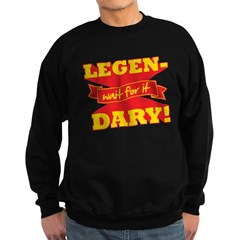 Legendary Sweatshirt