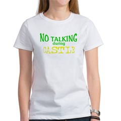 No Talking During Castle Women's T-Shirt