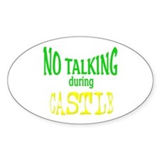 No Talking During Castle Sticker (Oval)