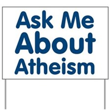 Ask Me About Atheism Yard Sign