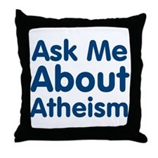 Ask Me About Atheism Throw Pillow