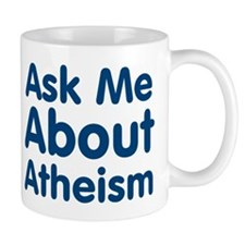 Ask Me About Atheism Small Mug