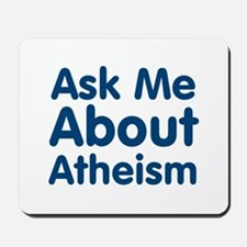 Ask Me About Atheism Mousepad