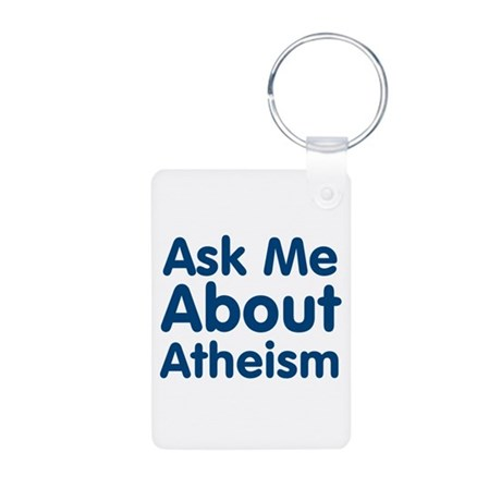 Ask Me About Atheism Aluminum Photo Keychain