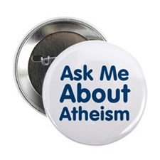 "Ask Me About Atheism 2.25"" Button (10 pack)"