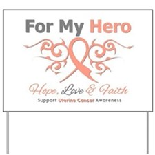 Uterine Cancer For My Hero Yard Sign