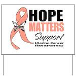 Uterine Cancer Hope Matters Yard Sign